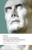 CATILINE´S CONSPIRACY, THE JUGURTHINE WAR, HISTORIES (Oxford World´s Classics New Edition)