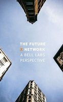 The Future X Network : A Bell Labs Perspective, 2nd Ed.