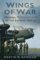 Wings of War : Personal Recollections of the Air War 1939-45