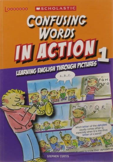 Confusing Words in Action 1: Learning English through pictures - Learners - Stephen Curtis