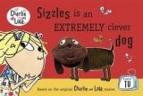 CHARLIE AND LOLA: SIZZLES IS AN EXTREMELY CLEVER DOG