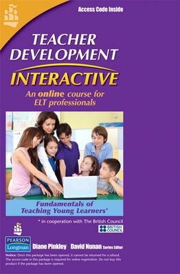Teacher Development Interactive, Fundamentals of Teaching Young Learners, Student Access Card - David Nunan;Diane Pinkley