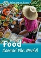 Oxford Read and Discover Level 6: Food Around the World + Audio CD Pack - GEATCHES, H. (Editor)