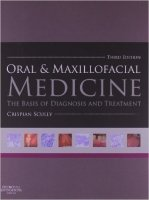 Oral and Maxillofacial Medicine: The Basis of Diagnosis and Treatment, 3rd Ed. - Scully, C.