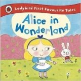 Alice in Wonderland (Ladybird First Favourite Tales)