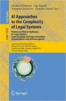 AI Approaches to the Complexity of Legal Systems - Models and Ethical Challenges for Legal Systems,