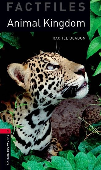 Oxford Bookworms Factfiles 3 Animal Kingdom with Audio Mp3 Pack (New Edition) - Rachel Bladon