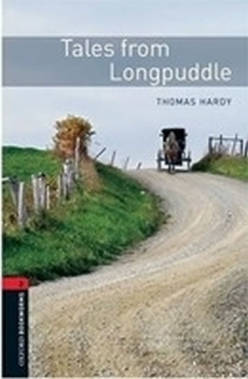 Oxford Bookworms Library 2 Tales From Longpuddle (New Edition) - Thomas Hardy
