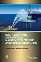 Health, Safety, and Environmental Management in Offshore and Petroleum Engineering - Chandrasekaran, S.