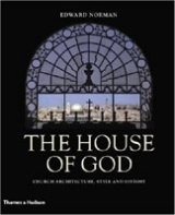 House of God: Church Architecture, Style and History - NORMAN, E.